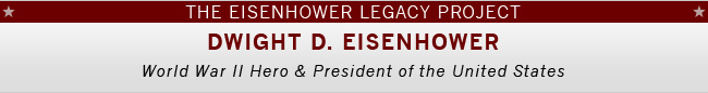 Dwight D. Eisenhower Legacy Project